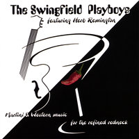 The Swingfield Playboys Featuring Herb Remington — The Swingfield Playboys