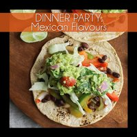 Dinner Party: Mexican Flavours — сборник