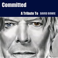 A Tribute to David Bowie: Let's Dance/Under Pressure/Heroes/Dancing in the Street/China Girl — Committed