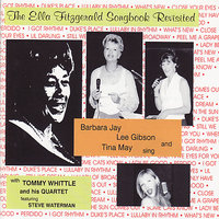 The Ella Fitzgerald Songbook Revisited — Barbara Jay, Lee Gibson & Tina May