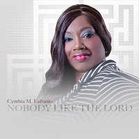 Nobody Like the Lord — Cynthia M. Eubanks