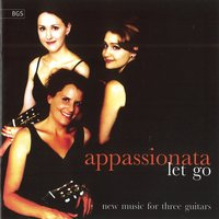 Let Go - New Music for Three Guitars — Appassionata Guitar Trio