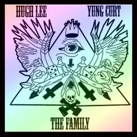 The Family (feat. Yung Curt) — Hugh Lee, Yung Curt