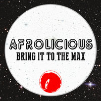 Bring it to the Max — Afrolicious