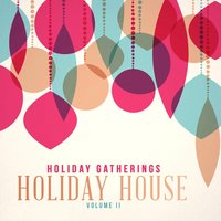 Holiday Gatherings: Holiday House, Vol. 2 — сборник