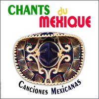 Chants du Mexique - Canciones Mexicanas — Trio Mexico