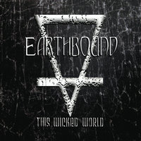 This Wicked World — Earthbound