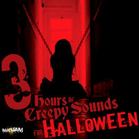 3 Hours of Creepy Sounds for Halloween — сборник