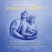 Selections From Liverpool Oratorio — Royal Liverpool Philharmonic Orchestra, Royal Liverpool Philharmonic Choir, Choristers Of Liverpool Cathedral, Carl Davis, Kiri Te Kanawa, Sally Burgess