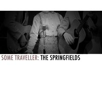 Lonesome Traveller: The Springfields — The Springfields