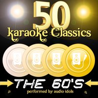 50 Karaoke Classics: The 60's — Audio Idols