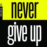 Never Give up (feat. Shi) — Shi, Mr. Never Give Up