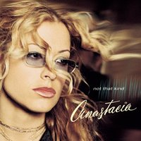 Not That Kind — Anastacia
