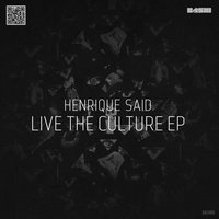 Live The Culture EP — Henrique Said