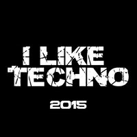 I Like Techno 2015 — сборник