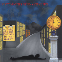 Sixty Minutes of Sin — Steve Bice
