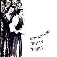Chatty People — Andy Williams
