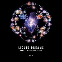 Liquid Dreams (Ambient & Chill out Pearls), Vol. 2 — сборник