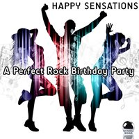 Happy Sensations: A Perfect Rock Birthday Party — сборник