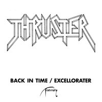 Back In Time / Excellorater — Thruster