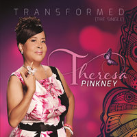 Transformed - Single — Theresa Pinkney