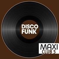 Maxi Club Disco Funk, Vol. 5 — сборник