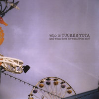 Who Is Tucker Tota and What Does He Want From Me? — Tucker Tota