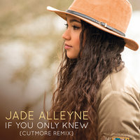 If You Only Knew — Jade Alleyne