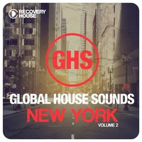 Global House Sounds - New York, Vol. 2 — сборник