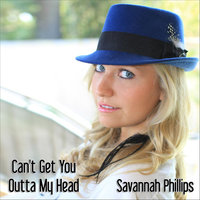 Cant Get You Outta My Head — Savannah Phillips