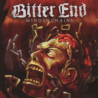 Mind In Chains — Bitter End