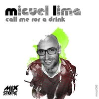 Call Me For A Drink — Miguel Lima