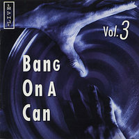 Bang on a Can Live, Vol. 3 — сборник