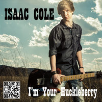 I'm Your Huckleberry — Isaac Cole