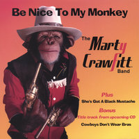 Be Nice To My Monkey — The Marty Crawfitt Band
