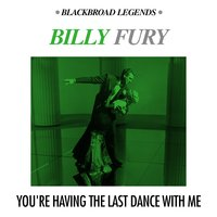 You're Having the Last Dance With Me — Billy Fury