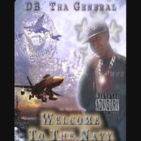Welcome To Tha Navy — DB Tha General