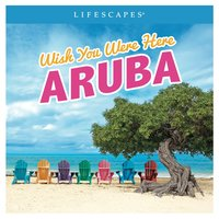 Wish You Were Here: Aruba — Jeff Bailey
