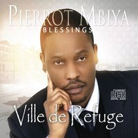 Ville de Refuge — Pierrot Mbiya Blessings