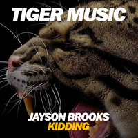 Kidding — Jayson Brooks