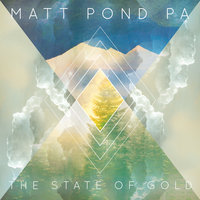 The State of Gold — Matt Pond PA