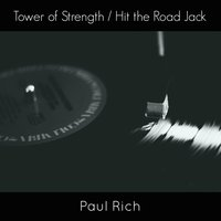 Tower of Strength / Hit the Road Jack — Paul Rich