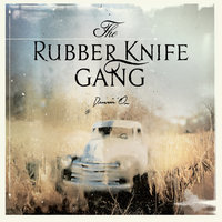 Drivin' On — The Rubber Knife Gang