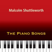 The Piano Songs — Malcolm Shuttleworth