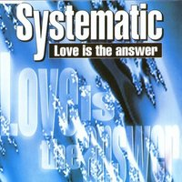 Love Is the Answer — Systematic