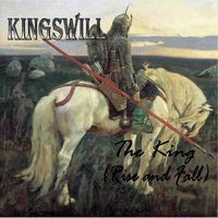 The King (Rise and Fall) — Kingswill