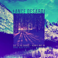 Cut to the Chorus — Lance Desardi