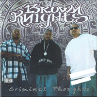 Criminal Thoughts — Brown Knights