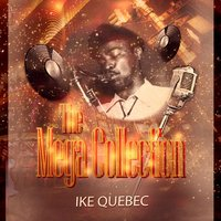 The Mega Collection — Ike Quebec