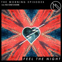 Feel the Night — The Morning Episodes
